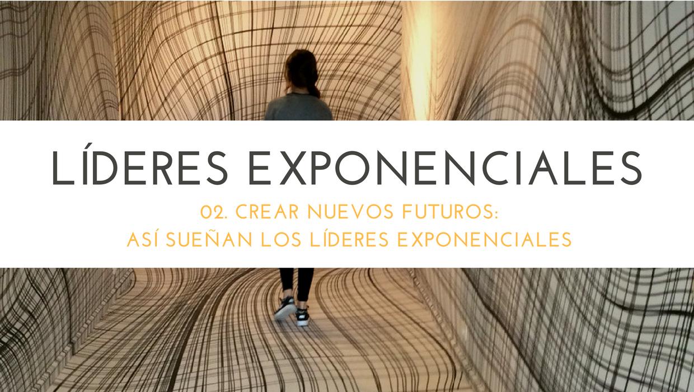 02. lideres-exponenciales-nuevos-futuros
